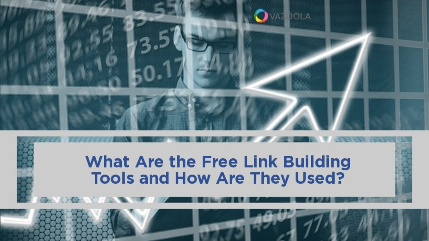 What Are the Free Link Building Tools and How Are They Used?