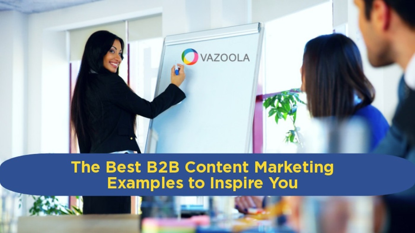 The Best B2B Content Marketing Examples to Inspire You