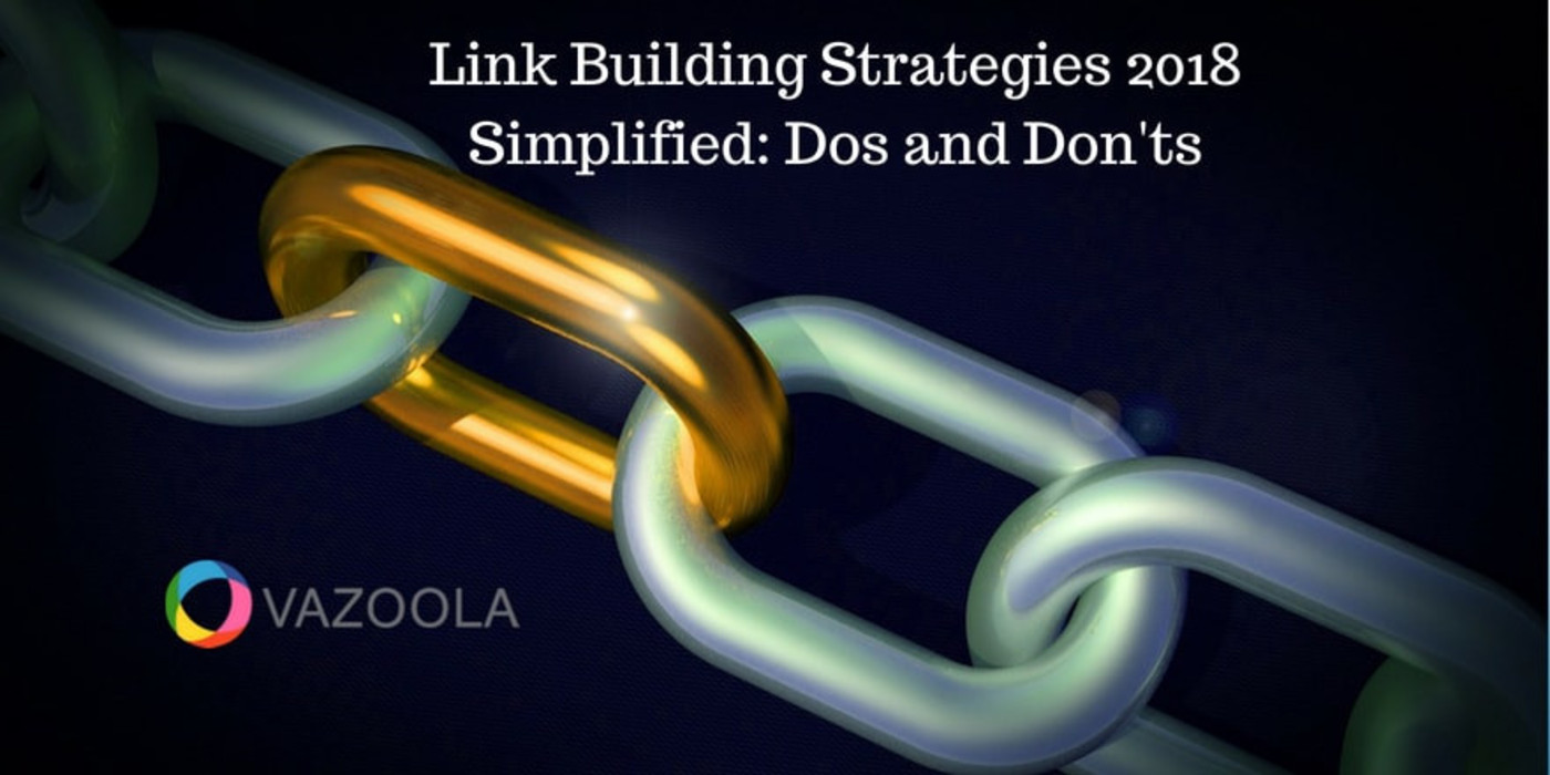 Link Building Strategies 2018 Simplified: Dos and Don'ts
